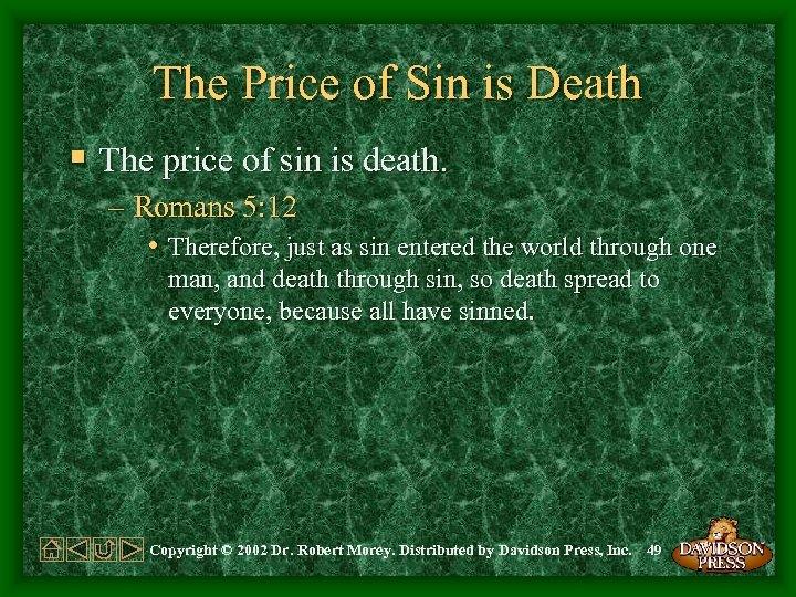 The Price of Sin is Death § The price of sin is death. –