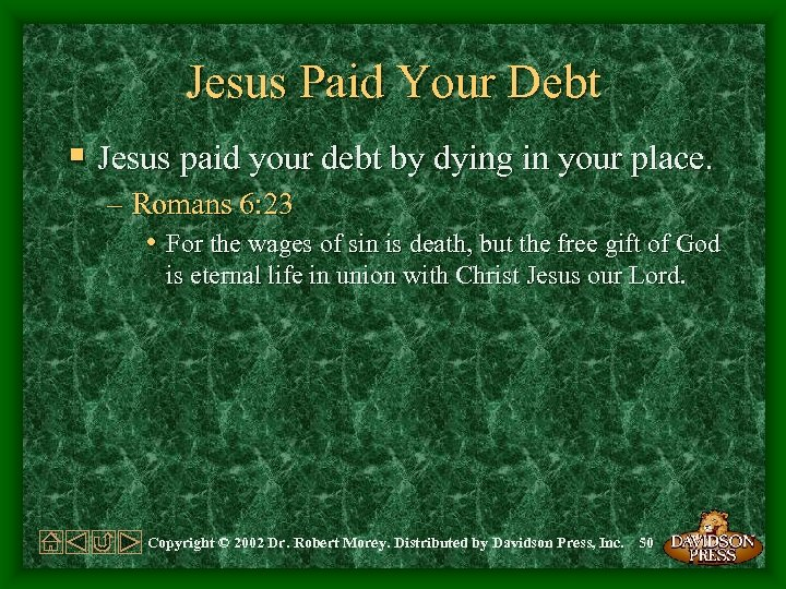 Jesus Paid Your Debt § Jesus paid your debt by dying in your place.