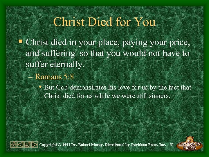 Christ Died for You § Christ died in your place, paying your price, and