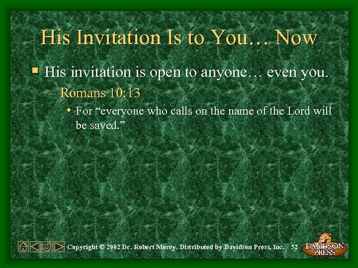 His Invitation Is to You… Now § His invitation is open to anyone… even