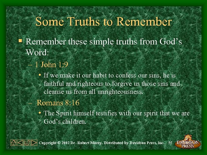 Some Truths to Remember § Remember these simple truths from God's Word: – 1