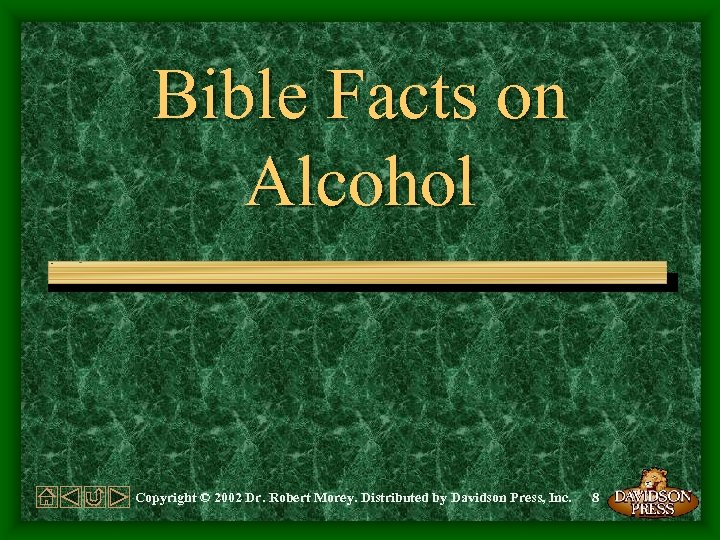 Bible Facts on Alcohol Copyright © 2002 Dr. Robert Morey. Distributed by Davidson Press,