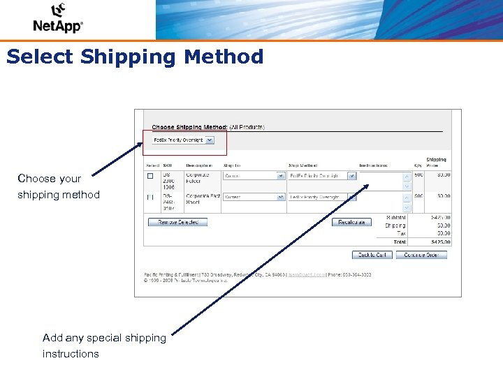 Select Shipping Method Choose your shipping method Add any special shipping instructions
