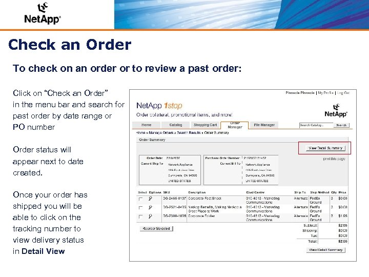 Check an Order To check on an order or to review a past order: