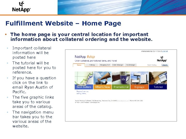 Fulfillment Website – Home Page • The home page is your central location for