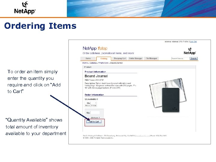 Ordering Items To order an item simply enter the quantity you require and click