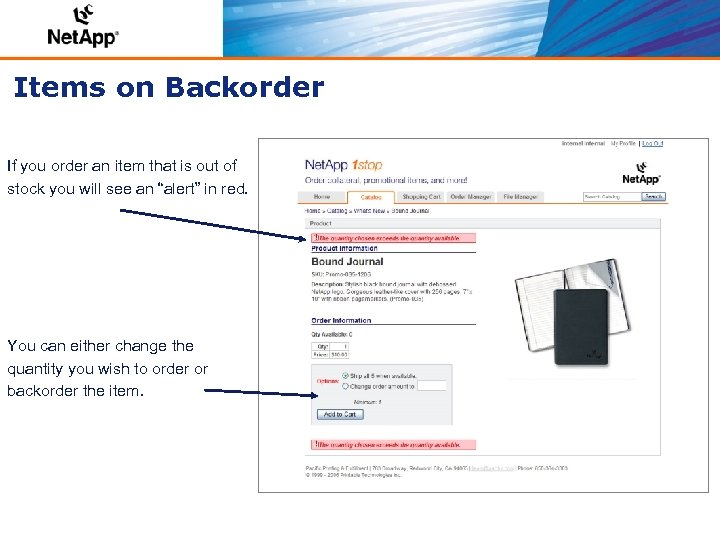 Items on Backorder If you order an item that is out of stock you