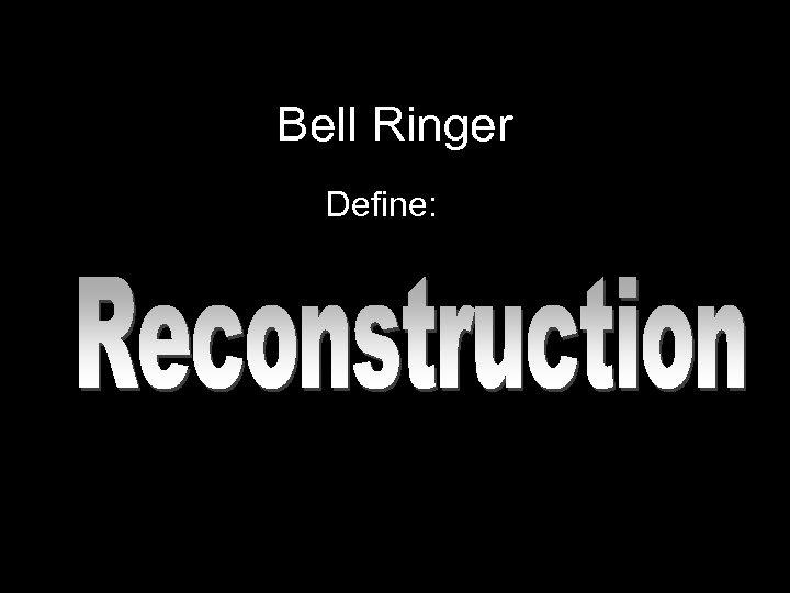 Bell Ringer Define: