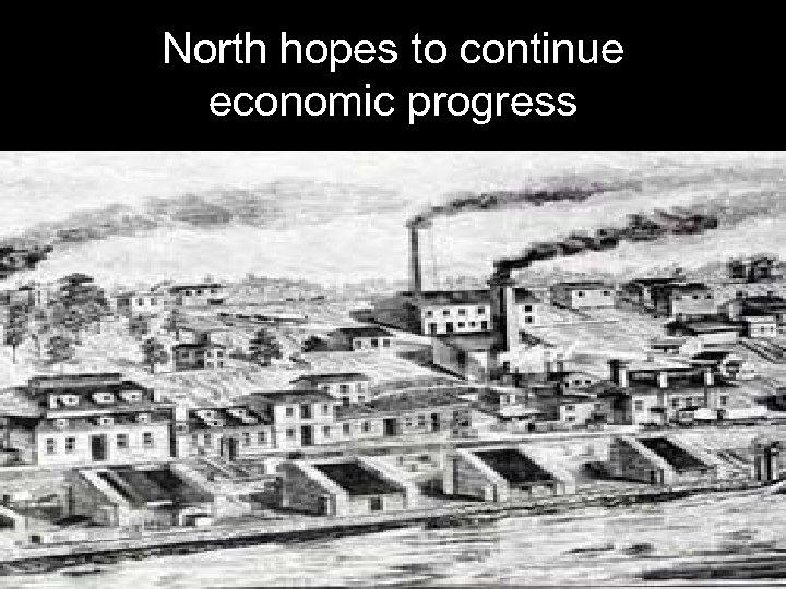 North hopes to continue economic progress