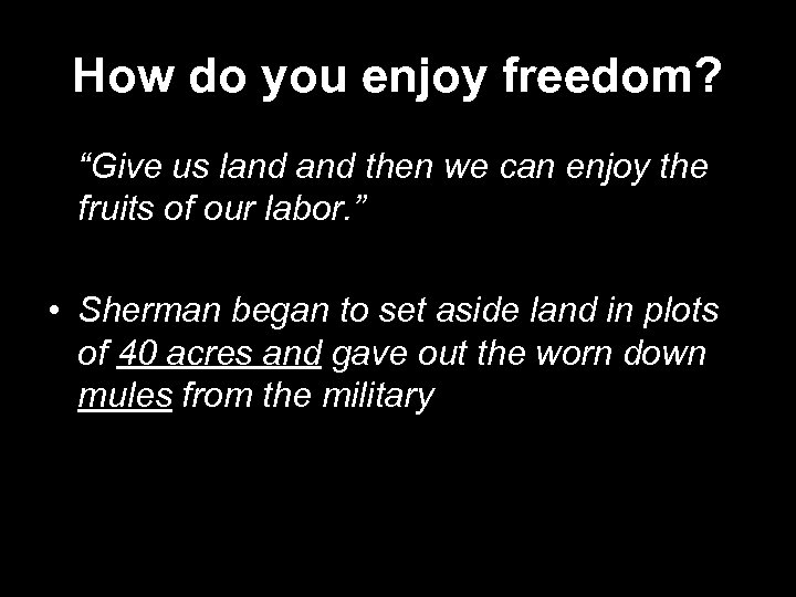 """How do you enjoy freedom? """"Give us land then we can enjoy the fruits"""