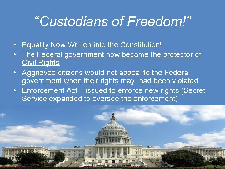 """""""Custodians of Freedom!"""" • Equality Now Written into the Constitution! • The Federal government"""