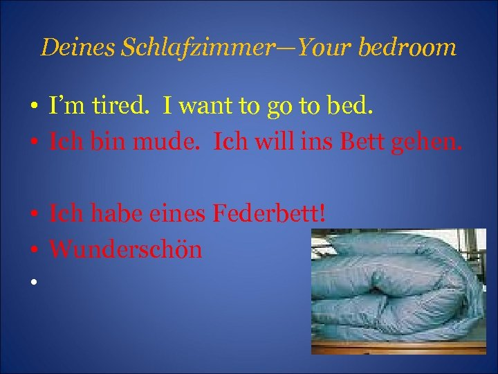 Deines Schlafzimmer—Your bedroom • I'm tired. I want to go to bed. • Ich