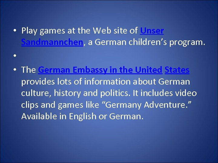 • Play games at the Web site of Unser Sandmannchen, a German children's