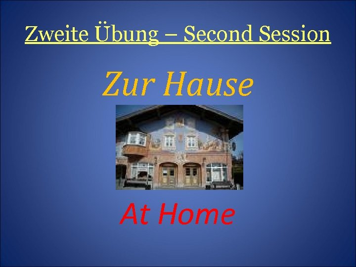 Zweite Übung – Second Session Zur Hause At Home