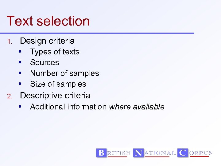 Text selection 1. Design criteria 2. Types of texts Sources Number of samples Size