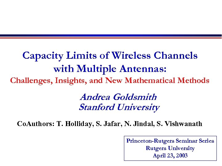 Capacity Limits of Wireless Channels with Multiple Antennas: Challenges, Insights, and New Mathematical Methods