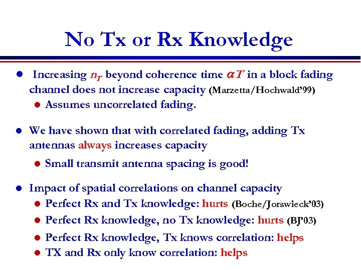 No Tx or Rx Knowledge l Increasing n. T beyond coherence time a. T