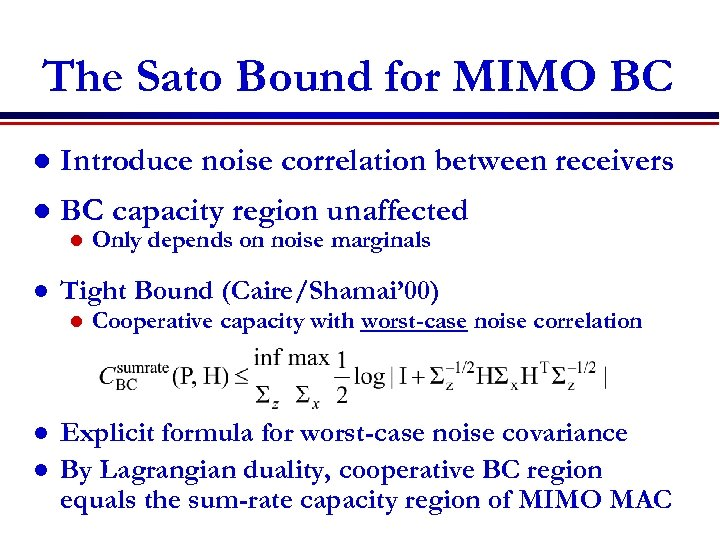 The Sato Bound for MIMO BC l Introduce noise correlation between receivers l BC