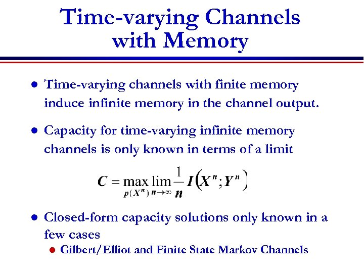 Time-varying Channels with Memory l Time-varying channels with finite memory induce infinite memory in