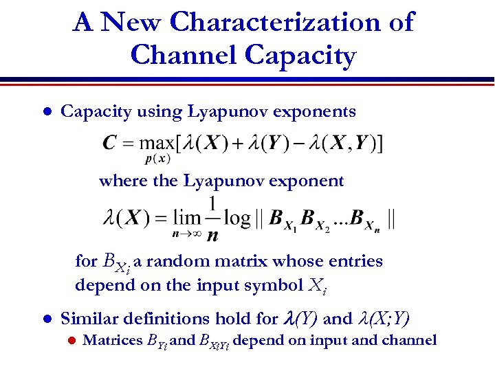 A New Characterization of Channel Capacity using Lyapunov exponents where the Lyapunov exponent for