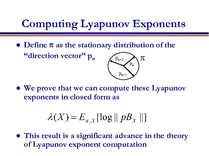 """Computing Lyapunov Exponents l Define p as the stationary distribution of the """"direction vector"""""""