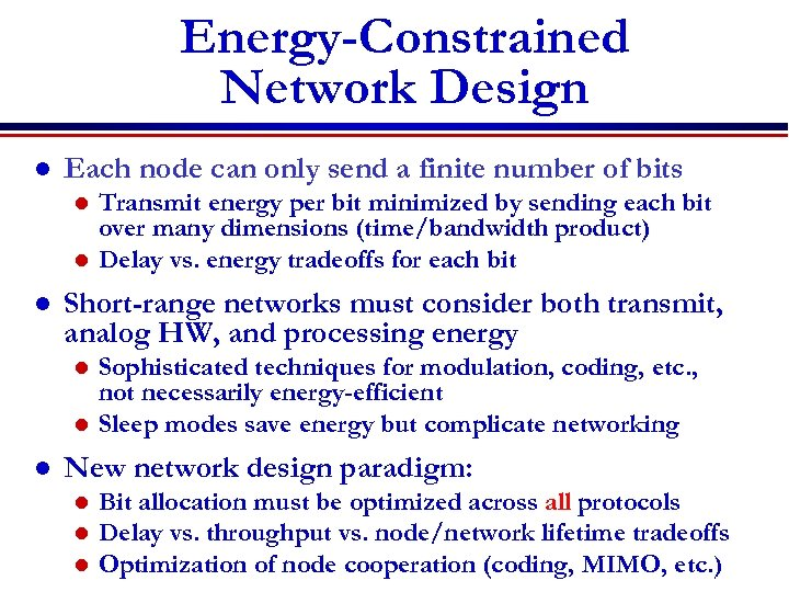 Energy-Constrained Network Design l Each node can only send a finite number of bits