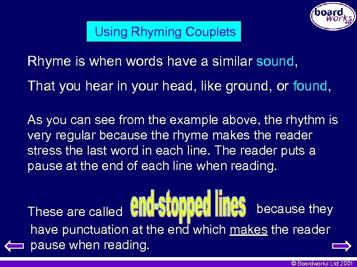 Using Rhyming Couplets Rhyme is when words have a similar sound, That you hear