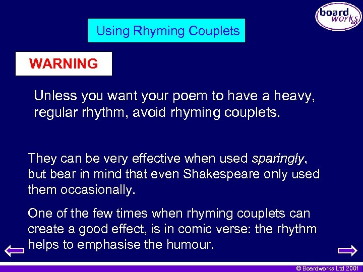 Using Rhyming Couplets WARNING Unless you want your poem to have a heavy, regular