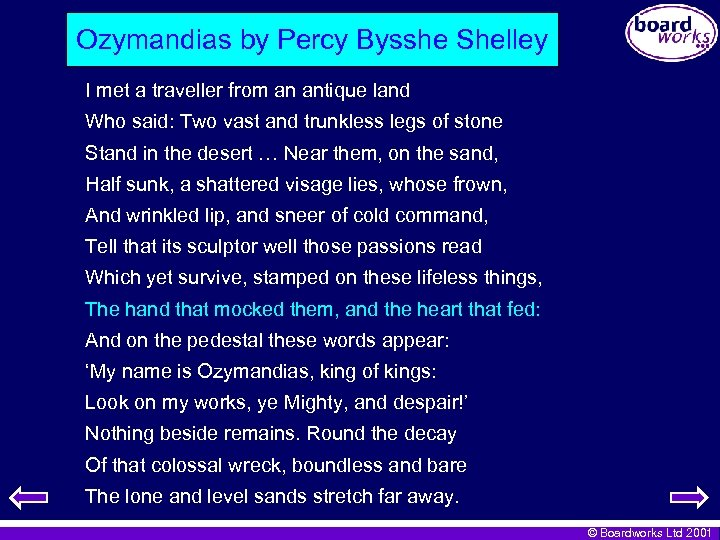 Ozymandias by Percy Bysshe Shelley I met a traveller from an antique land Who