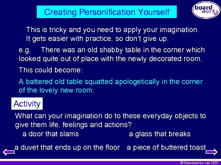 Creating Personification Yourself This is tricky and you need to apply your imagination. It