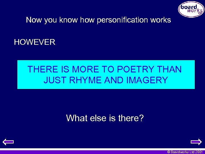 Now you know how personification works HOWEVER THERE IS MORE TO POETRY THAN JUST