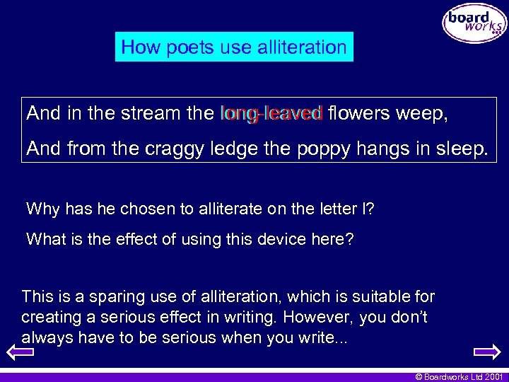 How poets use alliteration And in the stream the long-leaved flowers weep, And from