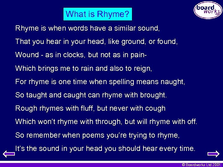 What is Rhyme? Rhyme is when words have a similar sound, That you hear
