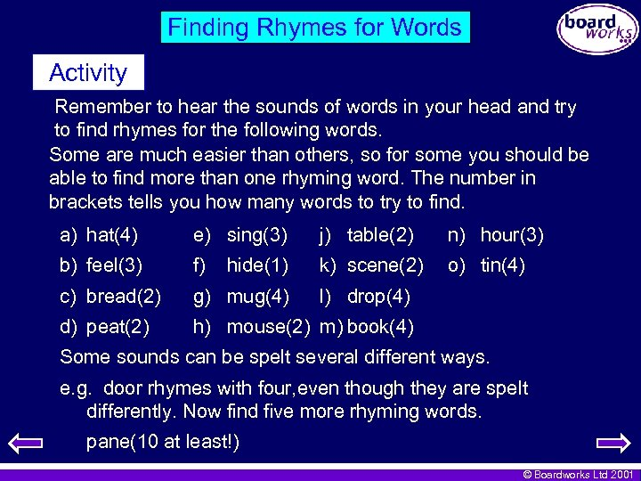 Finding Rhymes for Words Activity Remember to hear the sounds of words in your
