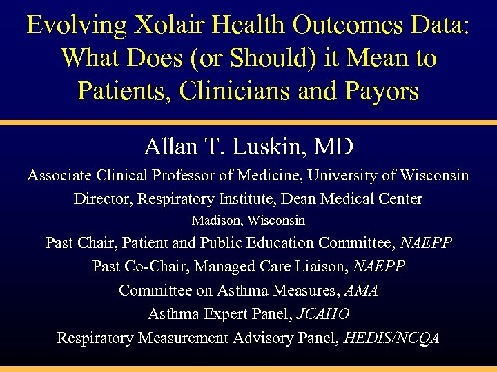 Evolving Xolair Health Outcomes Data: What Does (or Should) it Mean to Patients, Clinicians