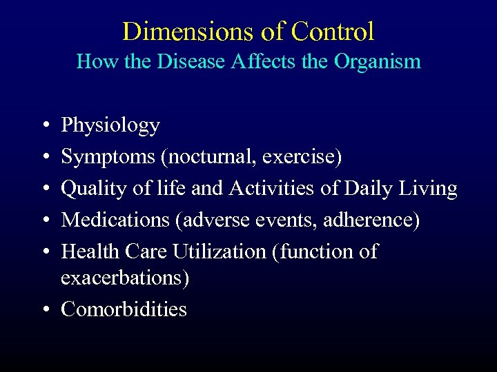 Dimensions of Control How the Disease Affects the Organism • • • Physiology Symptoms