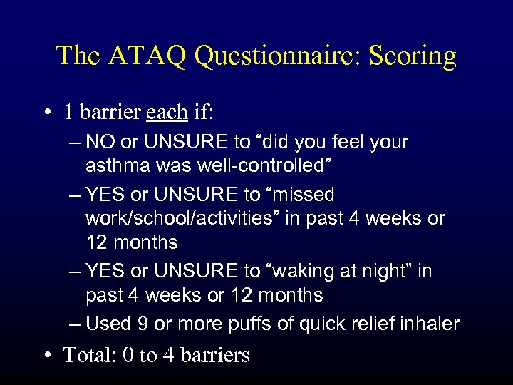 The ATAQ Questionnaire: Scoring • 1 barrier each if: – NO or UNSURE to