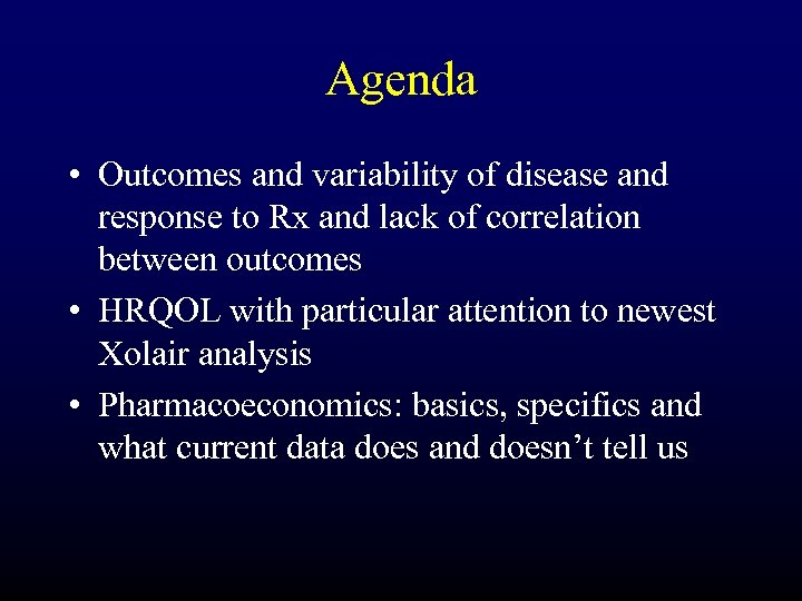 Agenda • Outcomes and variability of disease and response to Rx and lack of