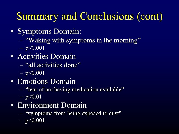 "Summary and Conclusions (cont) • Symptoms Domain: – ""Waking with symptoms in the morning"""