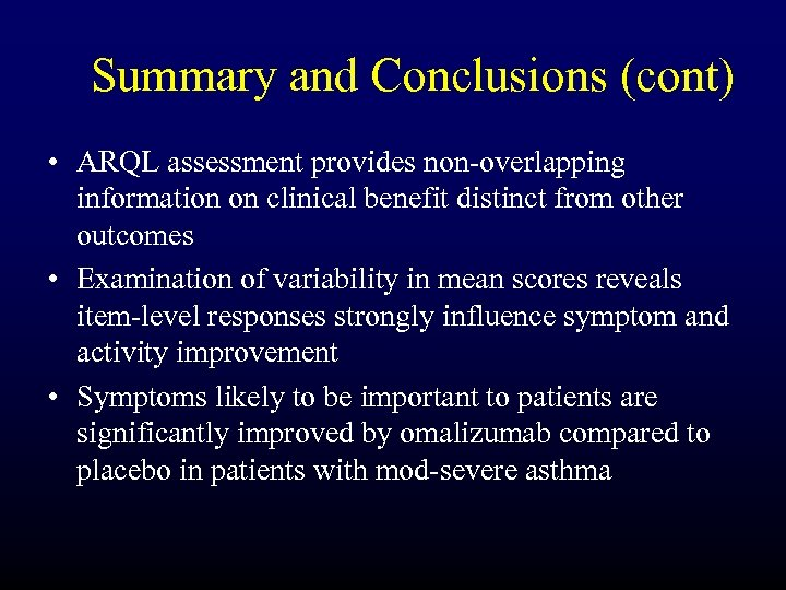 Summary and Conclusions (cont) • ARQL assessment provides non-overlapping information on clinical benefit distinct
