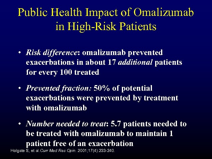 Public Health Impact of Omalizumab in High-Risk Patients • Risk difference: omalizumab prevented exacerbations