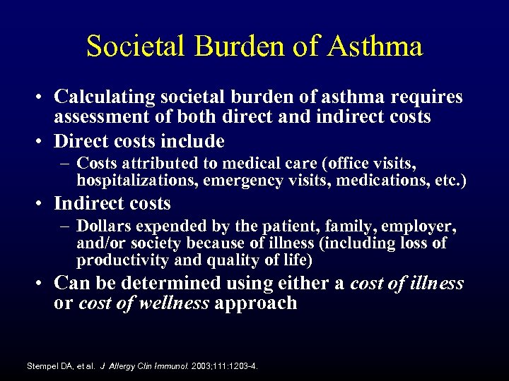 Societal Burden of Asthma • Calculating societal burden of asthma requires assessment of both