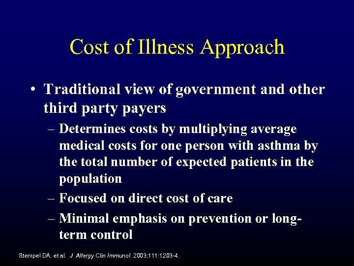 Cost of Illness Approach • Traditional view of government and other third party payers