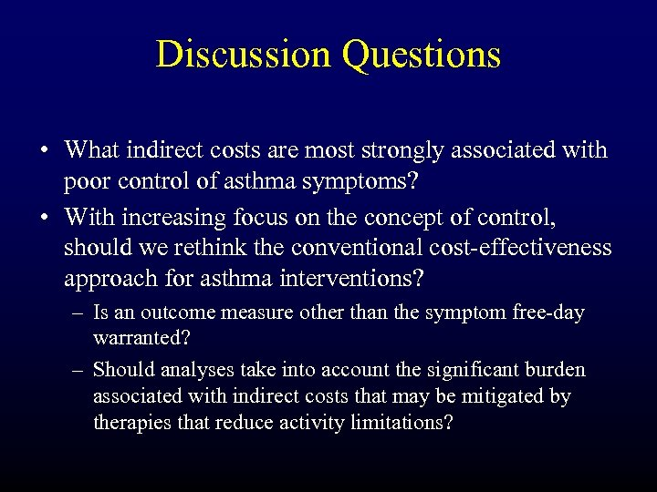 Discussion Questions • What indirect costs are most strongly associated with poor control of