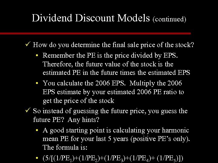 Dividend Discount Models (continued) ü How do you determine the final sale price of