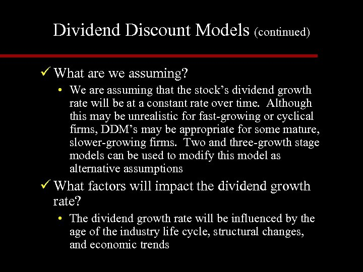 Dividend Discount Models (continued) ü What are we assuming? • We are assuming that
