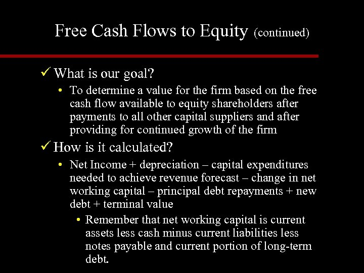 Free Cash Flows to Equity (continued) ü What is our goal? • To determine