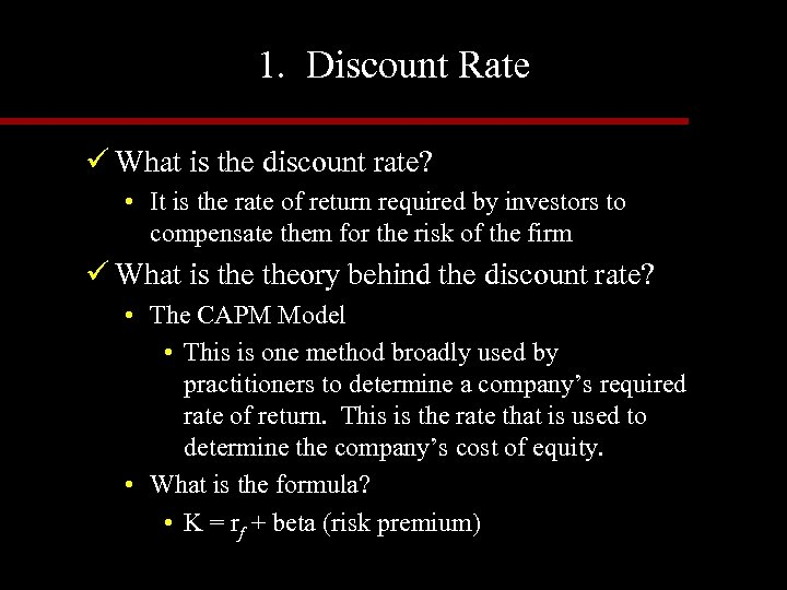 1. Discount Rate ü What is the discount rate? • It is the rate