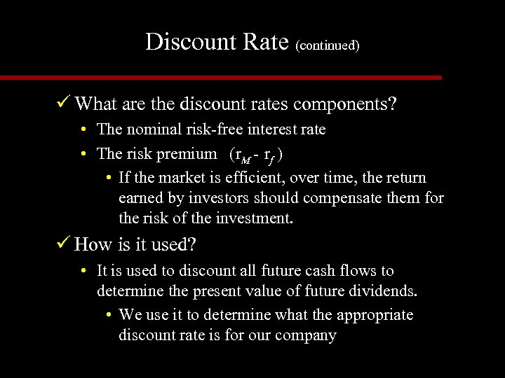 Discount Rate (continued) ü What are the discount rates components? • The nominal risk-free