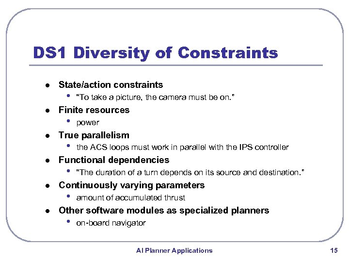"DS 1 Diversity of Constraints l l l State/action constraints • ""To take a"